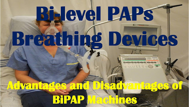 Bi-level PAPs Breathing Devices – Advantages and Disadvantages of BiPAP Machines