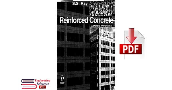Reinforced Concrete: Analysis and Design 1st Edition by S. S. Ray