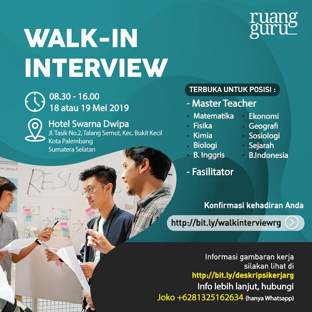 WALK IN INTERVIEW MASTER TEACHER & FASILITATOR RUANG GURU PALEMBANG MEI 2019