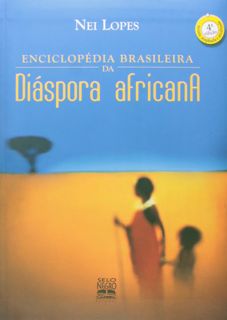 Enciclopédia brasileira da diáspora africana - Nei Lopes
