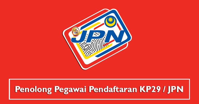 Penolong Pegawai Pendaftaran KP29 / Jabatan Pendaftaran Negara JPN