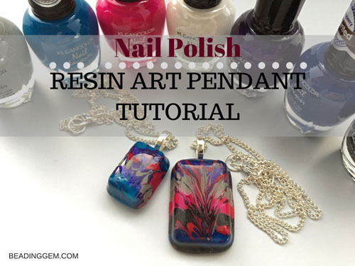Resin Art Nail Polish Pendant Tutorial