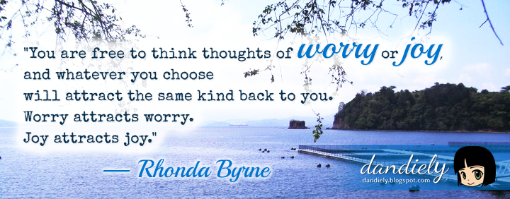 You are free to think thoughts of worry or joy, and whatever you choose will attract the same kind back to you. Worry attracts worry. Joy attracts joy — Rhonda Byrne