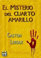 El Misterio Del Cuarto Amarillo, de Gaton Leroux
