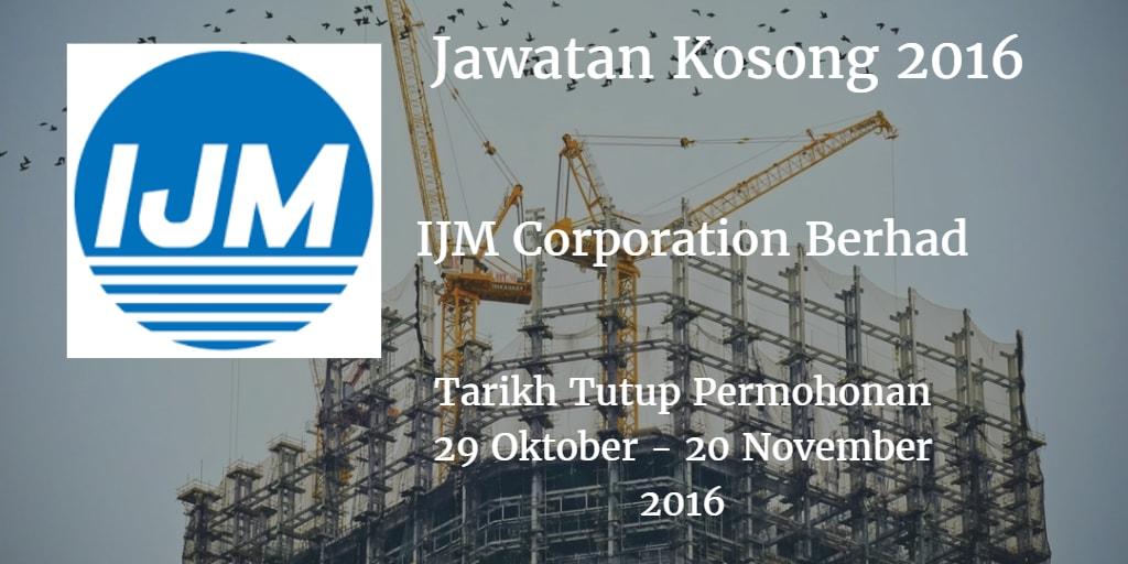 Jawatan Kosong  IJM Corporation Berhad 29 Oktober- 20 November 2016