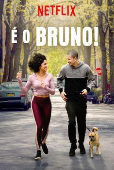 É o Bruno! 1ª Temporada Torrent - WEB-DL 720p Dual Áudio
