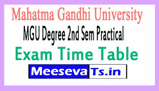 Mahatma Gandhi University MGU Degree 2nd Sem Practical Exam Time Table 2017