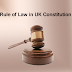 Rule of law under British Constitution