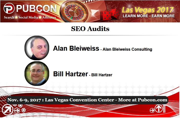 Pubcon 2017 Session Preview: SEO Audits with Alan Bleiweiss and Bill Hartzer
