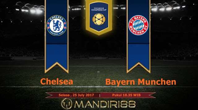 Prediksi Bola : Chelsea Vs Bayern Munchen , Selasa 25 July 2017 Pukul 18.35 WIB