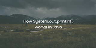 How system.out.println works in java