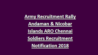 Army Recruitment Rally Andaman & Nicobar Islands ARO Chennai Soldiers Recruitment Notification 2018