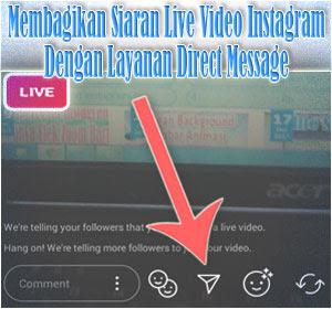 Instagram Kini Bisa Membagikan Siaran Live Video Dengan Layanan Direct Message, Begini Caranya