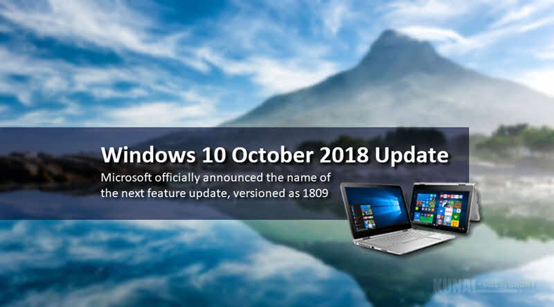 Windows 10 October 2018 Update is the official name of next Windows 10 feature update