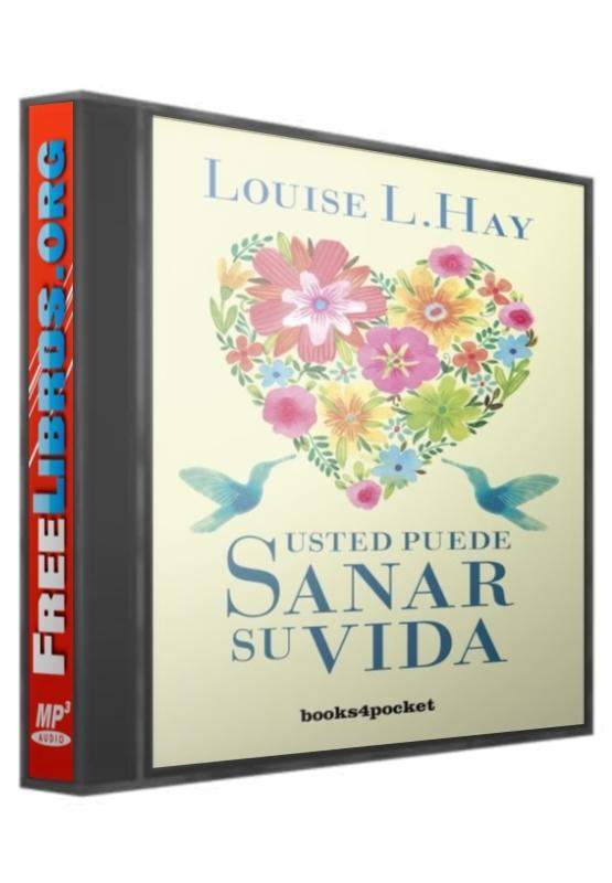 Usted Puede Sanar su Vida – Louise L. Hay [ AudioLibro ]