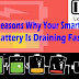 Top Reasons Why Your Smartphone Battery Is Draining Fast