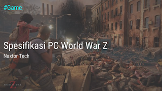 Spesifikasi PC World War Z