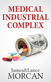 https://www.amazon.com/MEDICAL-INDUSTRIAL-COMPLEX-Suppressed-Underground-ebook/dp/B00Y8Y3TUM/ref=la_B005ET3ZUO_1_22?s=books&ie=UTF8&qid=1508706123&sr=1-22&refinements=p_82%3AB005ET3ZUO