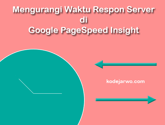 Cara Mengurangi Waktu Respons Server PageSpeed Insights