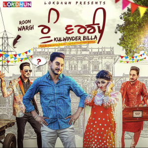 Roon Wargi – Kulwinder Billa Punjabi
