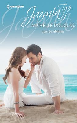 Michelle Douglas - Luz de Alegría