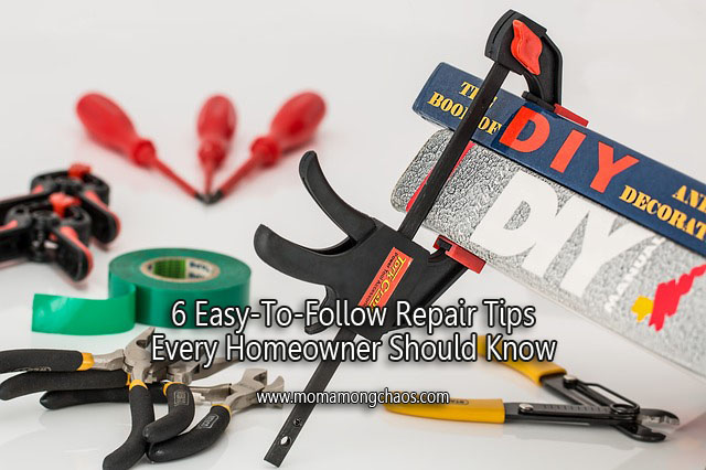 6 Easy-To-Follow Repair Tips Every Homeowner Should Know