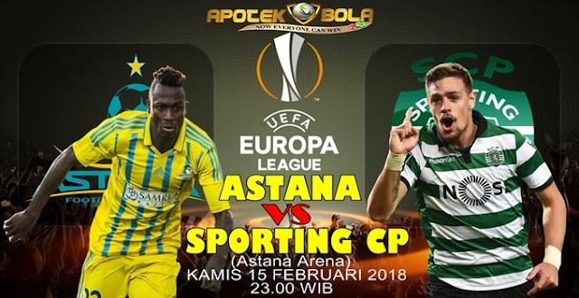 Prediksi FC Astana vs Sporting Lisbon 15 Februari 2018