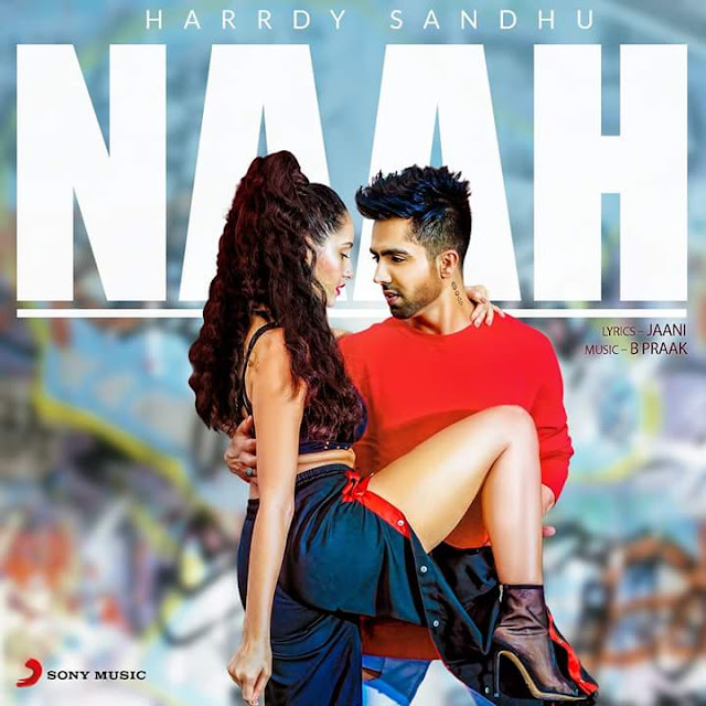 Naah Lyrics: This beautiful Punjabi Song is in voice of Hardy Sandhu which is composed by B Praak while lyrics & Composition of the song is done by Jaani.