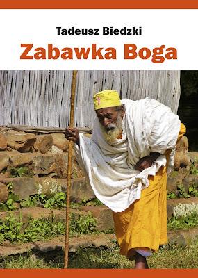 "Tadeusz Biedzki ""Zabawka Boga"""