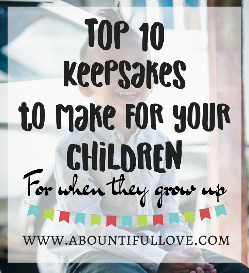 10 Keepsakes to Make for Your Children