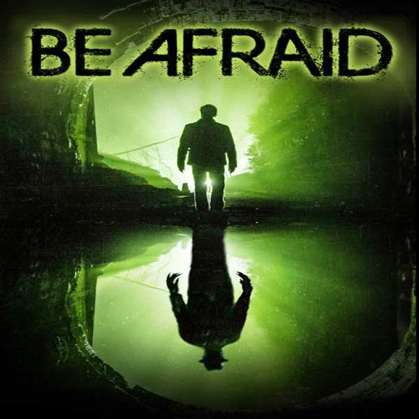 Be Afraid, Be Afraid Synopsis, Be Afraid Trailer, Be Afraid Review, Be Afraid Poster