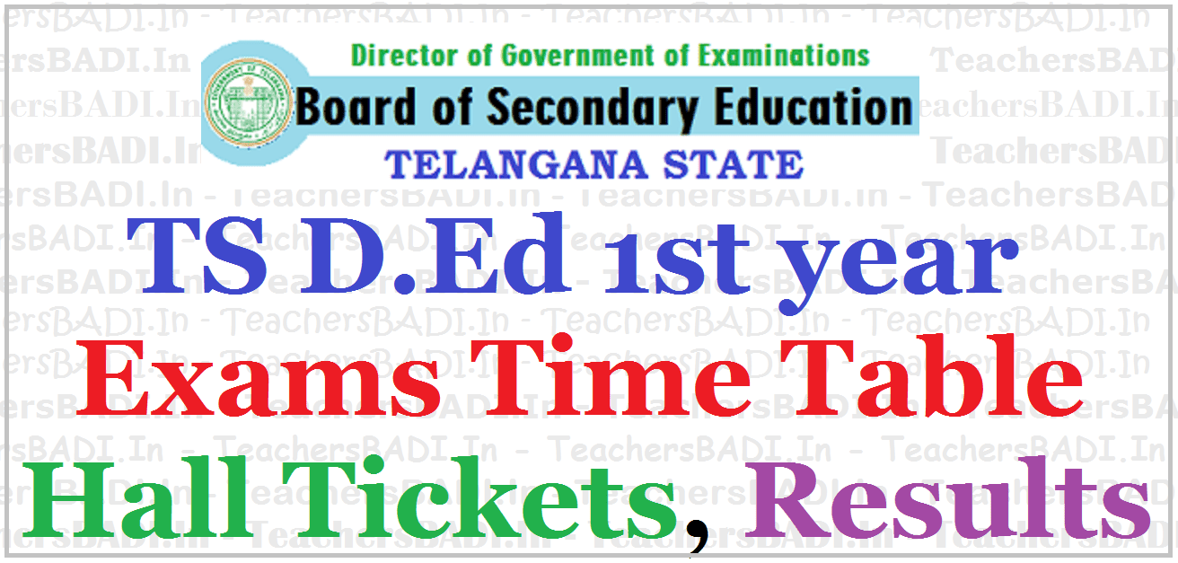 TS D Ed first year 2019 Exams Time table, Hall tickets