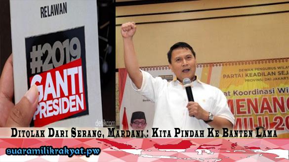 Ditolak Dari Serang, Mardani : Deklarasi #2019GantiPresiden Kita Pindah Ke Banten Lama