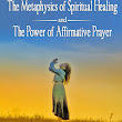New Release The Metaphysics of Spiritual Healing and the Power of Affirmative Prayer by Reverend Michael Carter
