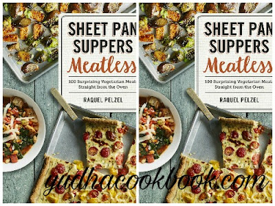 Download ebook SHEET PAN SUPPERS : 120 Recipes for Simple, Surprising, Hands-Off Meals Straight from the Oven