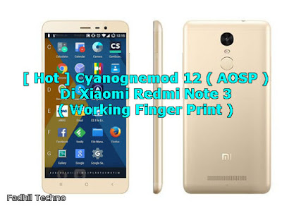 Custom Rom Cyanogenmod 12 ( AOSP ) Di Xiaomi Redmi Note 3