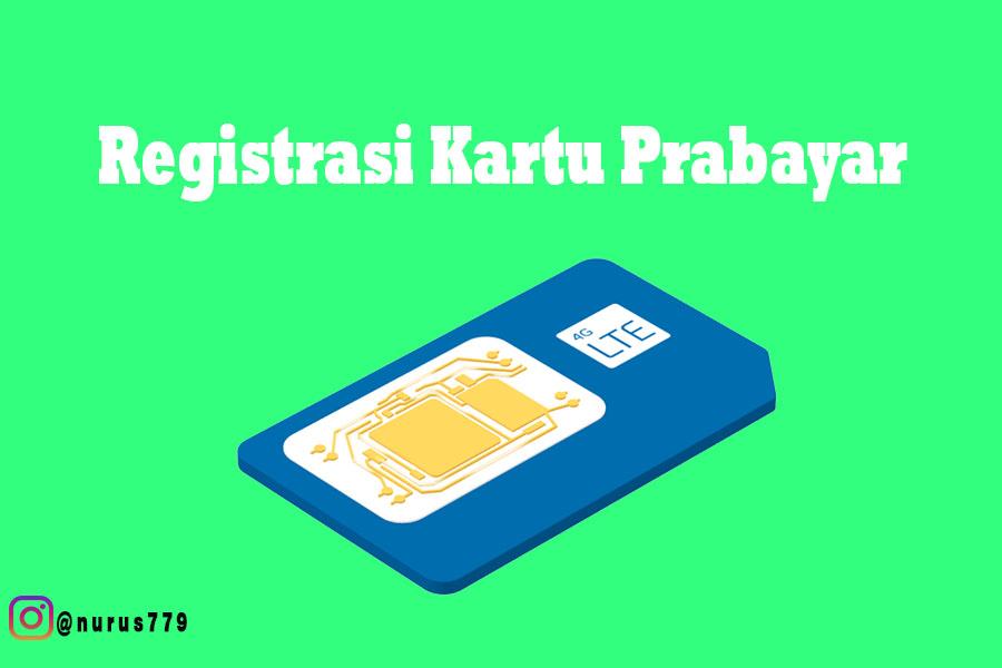 Cara Registrasi Kartu Prabayar Semua Operator