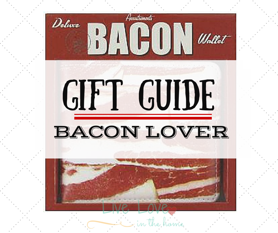 Gift Guide - Bacon Lover