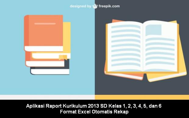 Aplikasi Raport Kurikulum 2013 SD Kelas 1, 2, 3, 4, 5, dan 6 Format Excel Otomatis Rekap
