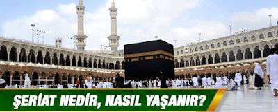 Şeriat Nedir, Nasıl Yaşanır; Şeriat Bu Asırda Geçerli midir