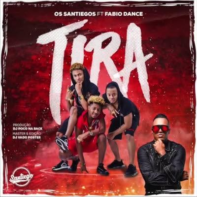 Os Santiegos - Tira (feat Fabio Dance)