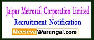 JMRCL (Jaipur Metrorail Corporation Limited) Recruitment Notification 2017