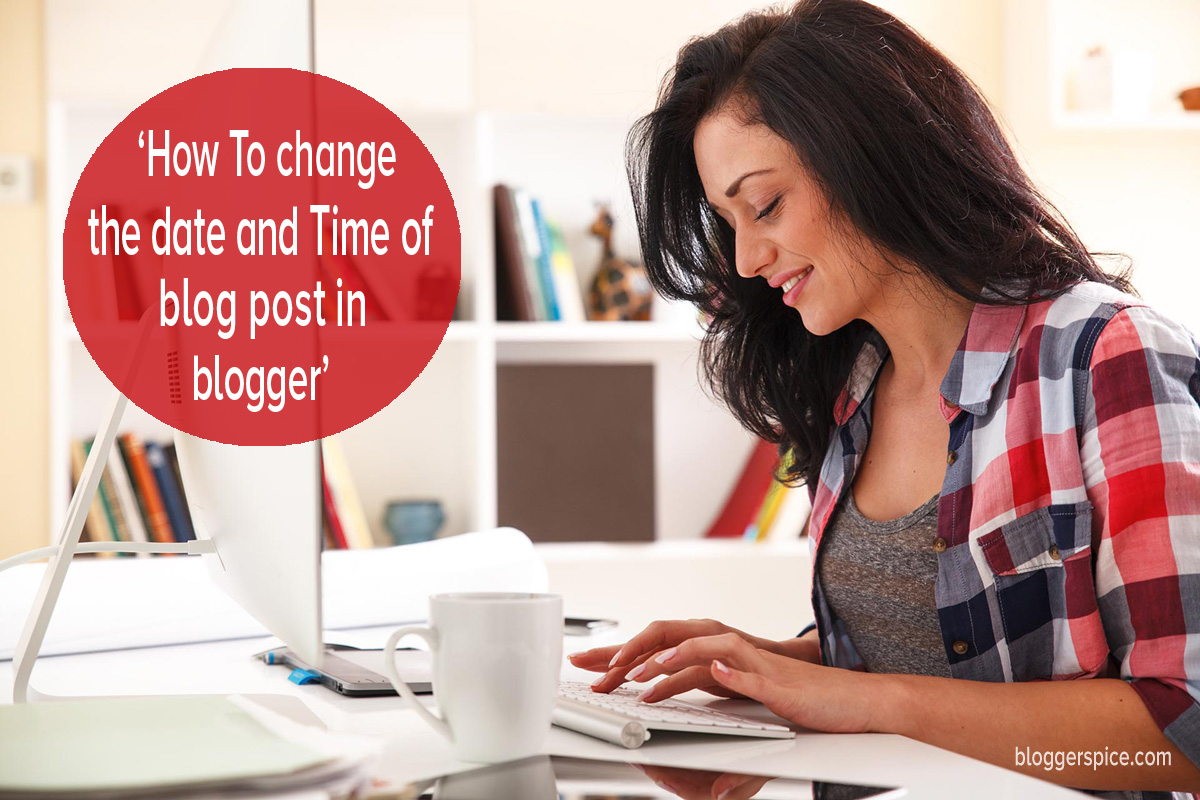 How to change the date of a blog post in blogger and Republish for SEO?