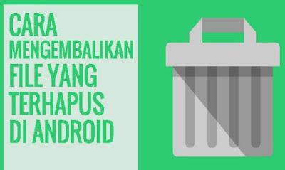 Cara Mengembalikan File yang Hilang Pada Android Menggunakan Aplikasi Data Recovery