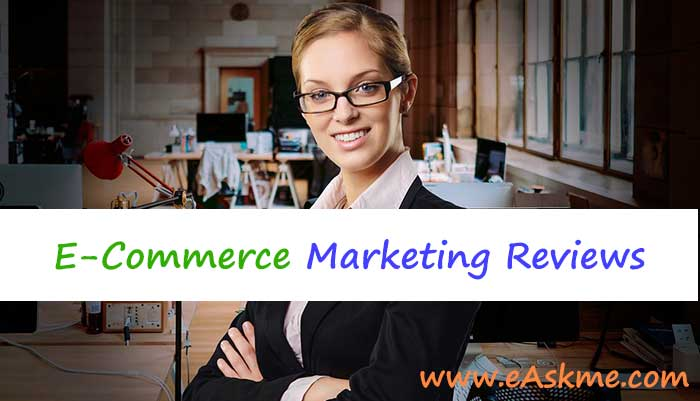 Why You Should Be Interested In E-Commerce Marketing Reviews: eAskme