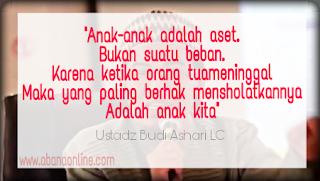 Kata Bijak dan Motivasi Dalam Mendidik Anak Dari Ustadz Budi Ashari Lc
