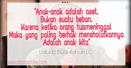 Kata Bijak Dan Motivasi Mendidik Anak Dari Ustadz Budi Ashari Lc Abana Online