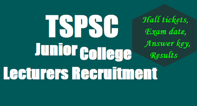 TSPSC Junior College Lecturers Recruitment,Exam date,Hall tickets, Answer key,Results
