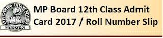 MP Board 12th Admit Cards 2017