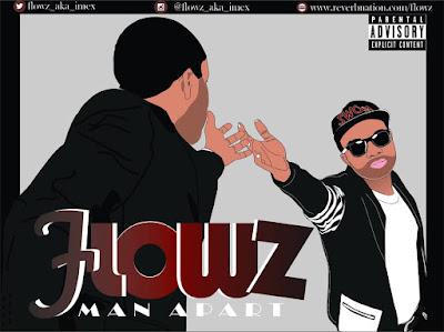 "Music: Flowz - ""Man Apart"" [New Song]"